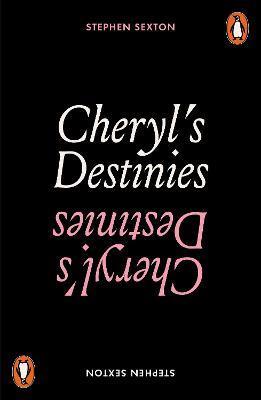 Cheryl's Destinies by Stephen Sexton