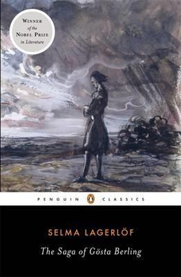 The Saga of Goesta Berling by Selma Lagerloef