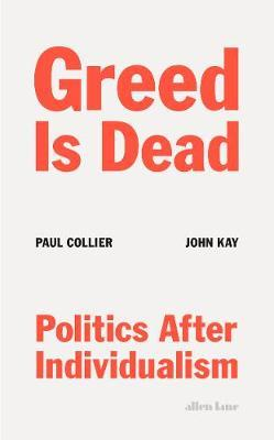 Greed Is Dead: Politics After Individualism by