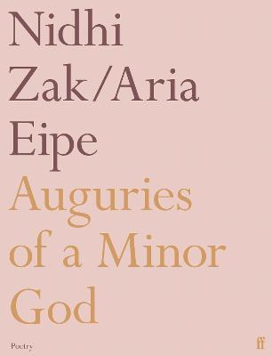 Auguries of a Minor God by Nidhi Zak/ Aria Eipe
