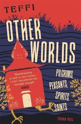 Other Worlds: Peasants, Pilgrims, Spirits, Saints by Robert Chandler