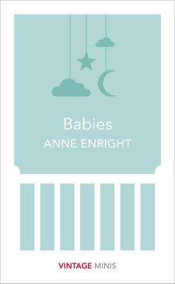 Babies: Vintage Minis by Anne Enright