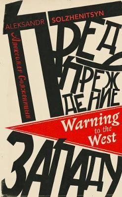 Warning to the West by Aleksandr Solzhenitsyn