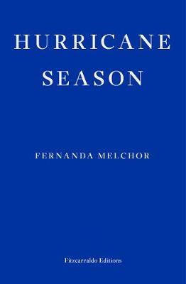 Hurricane Season by Fernanda Melchor