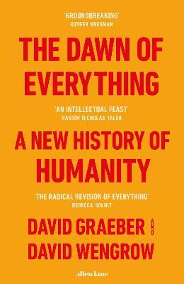 The Dawn of Everything: A New History of Humanity by David Graeber