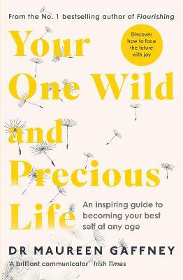 Your One Wild and Precious Life: An Insp by Maureen Gaffney