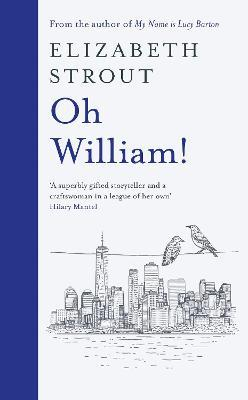 Oh William!: From the author of My Name by Elizabeth Strout