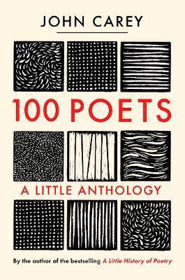 100 Poets: A Little Anthology by John Carey