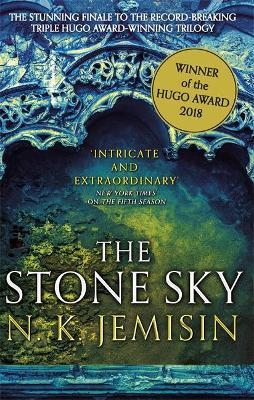 The Stone Sky: The Broken Earth, Book 3, WINNER OF THE HUGO AWARD 2018 by