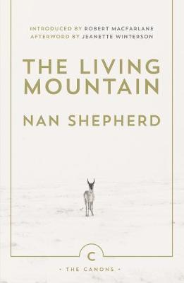 The Living Mountain: A Celebration of the Cairngorm Mountains of Scotland by
