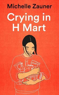 Crying in H Mart by Michelle Zauner