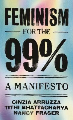 Feminism for the 99% by Nancy Fraser