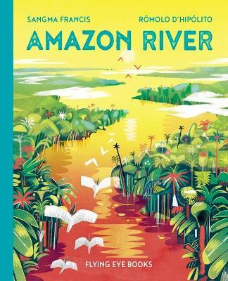 Amazon River by Sangma Francis